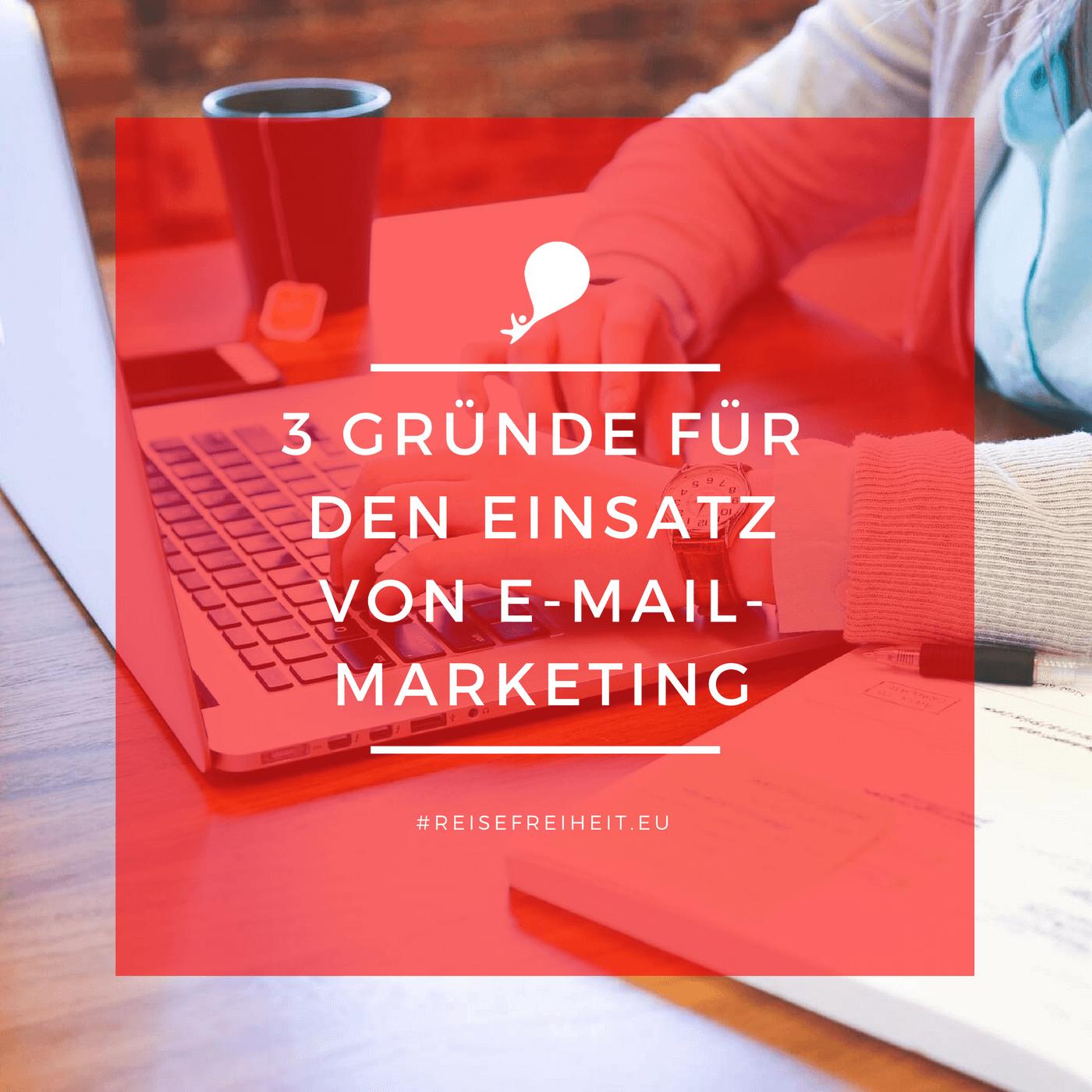 3 Gründe für den Einsatz von E-Mail-Marketing